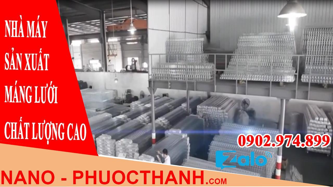 Nhà máy sản xuất máng lưới chất lượng cao - Cty Nano Phước Thành?>