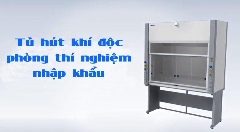 Tủ hút khí độc phòng thí nghiệm – Fume hood