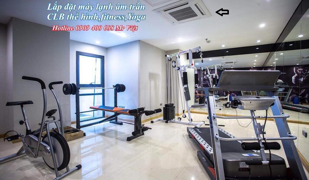 Ánh Sao chuyên cung cấp, lắp đặt máy lạnh âm trần cho CLB thể hình, Fitness, phòng tập Yoga