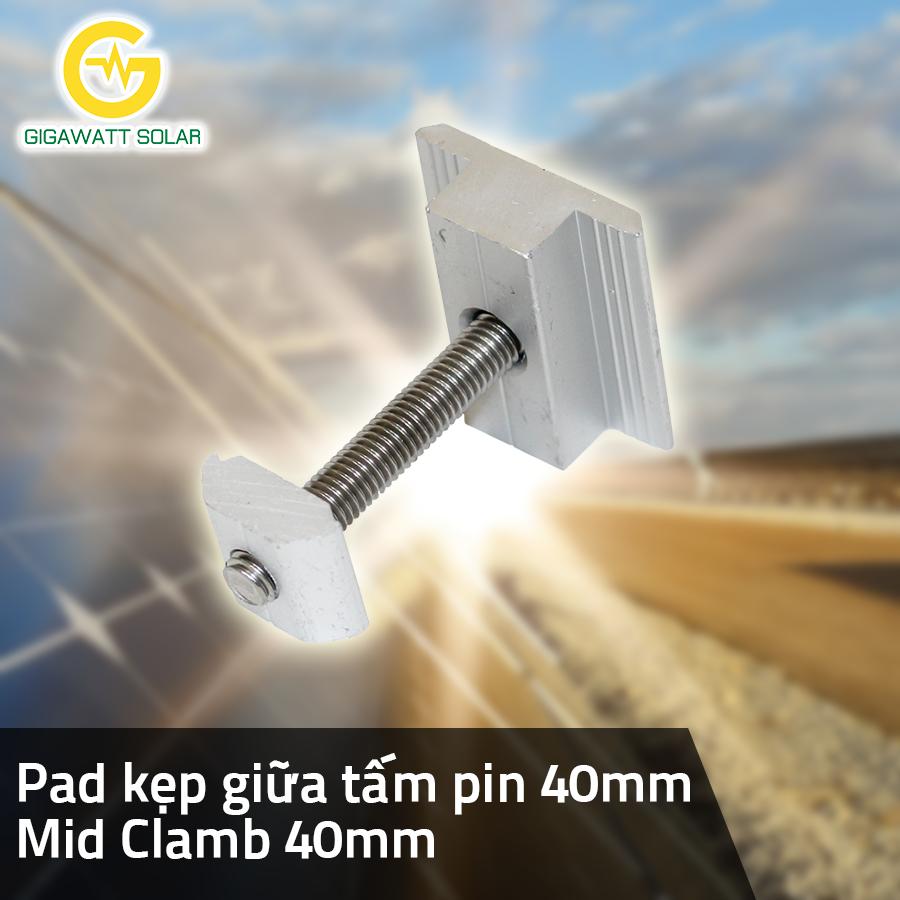 Pad kẹp giữa tấm pin – Mid Clamb – 40mm