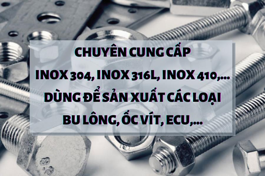 ỐNG LỤC GIÁC INOX 304, 316L, 410, 201,... DÙNG CHO SX CÁC LOẠI BU LÔNG, ỐC VÍT, ECU,...