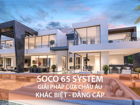 Cửa nhôm soco 65 System - Cửa đi & cửa sổ mở quay cao cấp