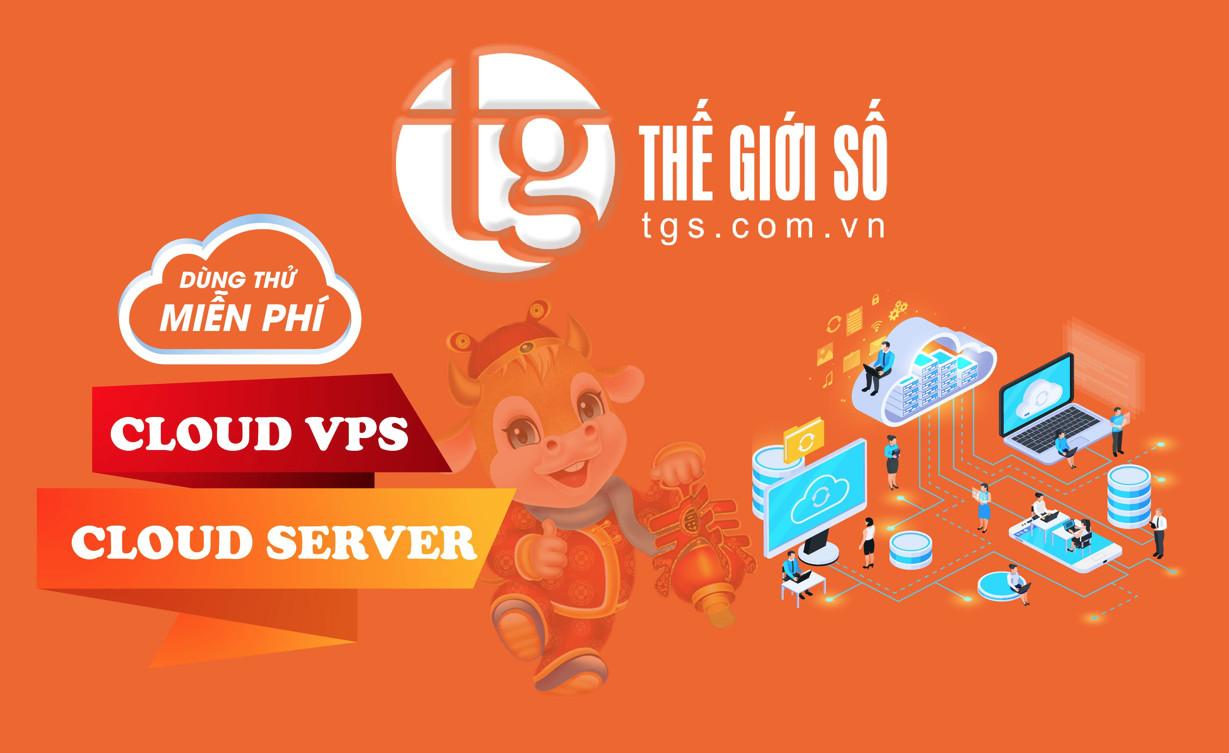 Miễn phí dùng thử dịch vụ CLOUD VPS, CLOUD SERVER full SSD cam kết IOPS tại THẾ GIỚI SỐ